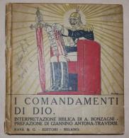 I COMANDAMENTI DI DIO. - INTERPRETAZIONE BIBLICA DI A BONZAGNI - RARA EDIZIONE ORIGINALE DEL 1915 - Guerra 1914-18
