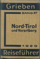 Nord-Tirol Und Vorarlberg - 1929 - Mit Neun Karten - 338 Seiten - Band 67 Der Griebens Reiseführer - Oesterreich