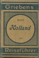 Holland - 1927 - Mit Neun Karten - 257 Seiten - Band 98 Der Griebens Reiseführer - Netherlands