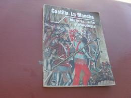 Castilla  La Mancha   Histoire  Art Et Etnologie - Ontwikkeling