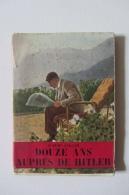 Douze Ans Avec Hitler - Books, Magazines, Comics