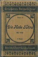 Die Hohe Tatra - 1911-1912 - Mit Fünf Von Sechs Karten - 254 Seiten - Band 47 Der Griebens Reiseführer - Slovaquie