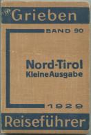 Nord-Tirol Und Vorarlberg - 1929 - Mit Vier Karten - 144 Seiten - Band 90 Der Griebens Reiseführer - Oesterreich