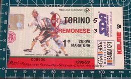 BIGLIETTO TORINO - CREMONESE 1998-99 - Biglietti D'ingresso