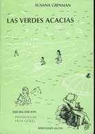LAS VERDES ACACIAS  SUSANA GRINMAN EDICIONES AGON 86 PAG ZTU. - Books, Magazines, Comics
