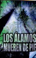 LOS  ALAMOS MUEREN DE PIE ESTHER I DE PAYARD EDICIONES NEW LIFE 80  PAG ZTU. - Practical
