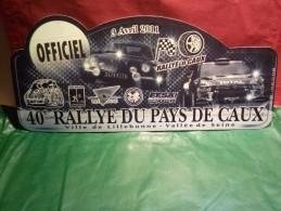 PLAQUE DE RALLYE OFFICIEL LILLEBONNE 2011 40 EME RALLYE DU PAYS DE CAUX RALLYE ' N CAUX - Rallye (Rally) Plates