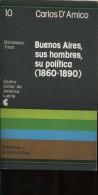BUENOS AIRES SUS HOMBRE, SU POLITICA (1860-1890) EDITOR DE AMERICA LATINA 191 PAG ZTU. - Ontwikkeling