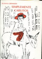 SIMPLEMENTE  CARLITOS  SUSANA GRINMAN EDICIONES AGON 74 PAG ZTU. - Boeken, Tijdschriften, Stripverhalen