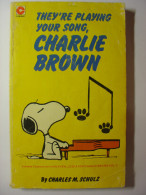 THEY'RE PLAYING YOUR SONG CHARLIE BROWN - CHARLEZ M. SCHULZ - SNOOPY - BD - CORONET BOOKS - 1979 - Livre En Anglais - Livres, BD, Revues