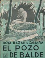 EL POZO DE BALDE AUTOGRAFIADO ROSA BAZAN DE CAMARA  EDITORIAL CLARIDAD 267 PAG ZTU. - Livres, BD, Revues