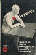 LA PELOTITA CUENTOS DE LA ALIENACION ALBERTO GURBANOV EDICIONES CLADEN 90 PAG ZTU. - Cultural