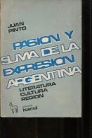 PASION Y SUMA DE LA EXPRESION ARGENTINA JUAN PINTO  EDITORIAL HUEMUL 412 PAG ZTU. - Ontwikkeling