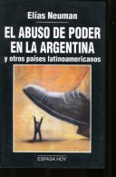 EL ABUSO DE PODER  EN LA ARGENTINA ELIAS NEUMAN 190  PAG ZTU. - Ontwikkeling