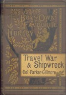 Travel, War, And Shipwreck By Parker Gillmore - Illustrated - 1882 - 1850-1899