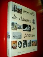 Merveilles Des Châteaux De Provence 1965  Histoire / Régionalisme / Architecture Provence Corse - Provence - Alpes-du-Sud
