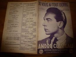 1942 Chanson De  Camille François Chantée Par André Claveau  JE T'AI TOUT DONNE (musique D'Alec Siniavine) - Partitions Musicales Anciennes