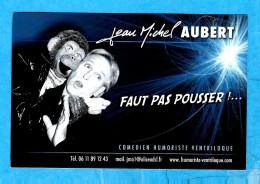 AUBERT Jean Michel   -   ** HUMORISTE VENTRILOQUE ** Carte Publicitaire Couleur (10 X 15 Cm) - Artistes
