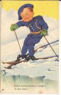 4628. CPA ILLUSTRATEUR. MILITAIRES. CHASSEUR ALPIN SKIEUR. VERS 1944 45 - Humoristiques