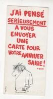 Carte Postale J AI PENSE SERIEUSEMENT A VOUS ENVOYER UNE CARTE POUR VOTRE ANNIVERSAIRE ET PUIS ZUT !  HUMOUR - Humour