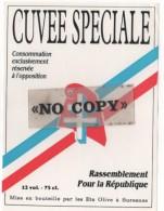 ETIQUETTE DE VIN - Cuvée Spéciale RPR ( Rassemblement Pour La République ) - ETS OLIVE - SURESNES - Politica (vecchia E Nuova)