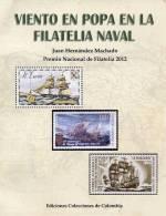 Lote 204, 2016, Viento En Popa En La Filatelia Naval, Juan Hernandez, Book On Naval Philately, Stamp Boat, 75 Pag - Cultura