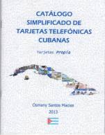 Lote 206, 2013, Catalogo Simplificado De Tarjetas Telefonicas Cubanas, Osmany Santos, 34 Pag, Cuba Phone Card Book - Ontwikkeling