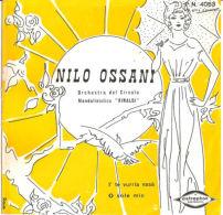 """Nilo Ossani – I' Te Vurria Vasa' - O' Sole Mio ! 1958 7"""" NM/NM - Country & Folk"""