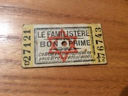 Ticket BON PRIME LE FAMILISTÈRE (occupation, Rationnement, Destiné Aux Familles Juives) Années 39 45 Type T2 - Documenti Storici