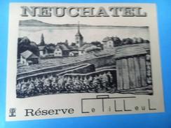 1363 - Suisse  Neuchâtel Réserve Le Tilleul - Etiquettes