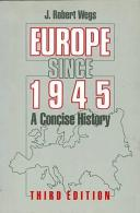 Europe Since 1945: A Concise History By J.ROBERT WEGS (ISBN 9780333551004) - Europe