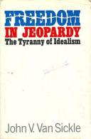 Freedom In Jeopardy: The Tyranny Of Idealism By John V. Van Sickle - Books, Magazines, Comics