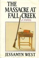 The Massacre At Fall Creek By West, Jessamyn (ISBN 9780151578207) - Books, Magazines, Comics