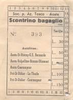 """04659 """"SOC. P. AZ. TOSCO - AOSTA - SCONTR. BAGAGL. - PRE' ST DIDIER - COURMAYEUR N° 393  L. 80 -  1956""""  DOCUM. ORIGIN. - Titres De Transport"""