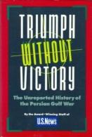 Triumph Without Victory: The Unreported History Of The Persian Gulf War By U.S. News & World Report (ISBN 9780812919486) - Boeken, Tijdschriften, Stripverhalen