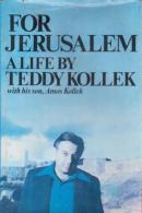 For Jerusalem: A Life By Kollek, Teddy (ISBN 9780394492964) - Unclassified