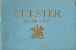 SUPERB * CHESTER OFFICIAL GUIDE From Around 1935 * 124 Pages ! - Dépliants Touristiques
