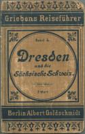 Dresden Und Die Sächsische Schweiz - 22. Auflage 1904-1905 - 101 Und 131 Seiten - Mit Sechs Karten - Saxe