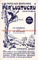 PATES PER LUSTUCRU GRENOBLE. Le Corbeau Et Le Renard. - Alimentaire