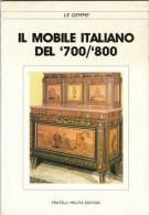 IL MOBILE ITALIANO Nel 700/800 -Edizioni MELITA (11 1110) - Collectors Manuals