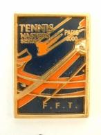 PIN´S TENNIS MASTERS SERIES - PARIS 2000 - F.F.T - ARTHUS BERTRAND - Tennis