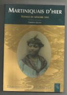MARTINIQUAIS D'HIER , Voyage En Mémoire Vive , Christine Quinet , Martinique , Ed : Sutton , 2 Scans ,frais Fr : 4.25€ - Outre-Mer