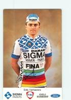 Eddy VANHAERENS , Autographe Manuscrit, Dédicace . 2 Scans. Cyclisme. Sigma - Ciclismo