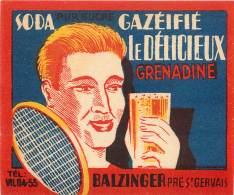 ETIQUETTE SODA GAZEIFIE LE DELICIEUX GRENADINE . MAISON E. BALZINGER . LE PRE SAINT GERVAIS . - Soda