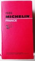 MICHELIN CLERMONT-FERRAND GUIDE ROUGE FRANCE 1989 TRES BON ETAT DE CONSERVATION VOIR SCANS - Michelin (guides)