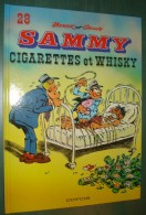SAMMY 28 : Cigarettes Et Whisky //Berck Cauvin - EO De Novembre 1991 - état Neuf - Sammy