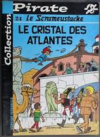 BD - LE SCRAMEUSTACHE - 24 - Le Cristal Des Atlantes - BE - Rééd. 2002 Collection Pirate - Scrameustache, Le