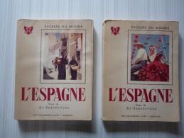 ESCALES DU MONDE - L'ESPAGNE Texte De A.T'Serstevens- 2 Volumes Les Documents D'Art, Monaco, 1952 - Kunst