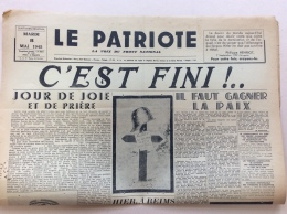 JOURNAL 8 MAI 1945 : LE PATRIOTE . C'EST FINI !.. - 1939-45