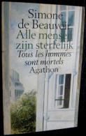 Simone De Beauvoir - Alle Mensen Zijn Sterfelijk - Tous Les Hommes Sont Mortels - Andere